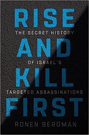 """Rise and Kill First.""  -The Secret Israeli Worldwide Assassination Program."